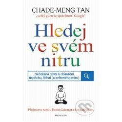 HLEDEJ VE SVEM NITRU - Chade-Meng Tan - v českom jazyku