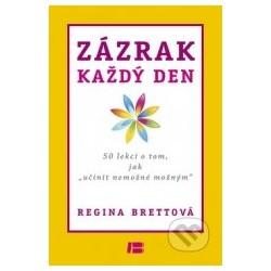ZÁZRAK KAŽDÝ DEN - Regina Brettová - v českom jazyku