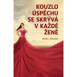 KÚZLO ÚSPECHU SA SKRÝVA V KAŽDEJ ŽENE - kniha v českom jazyku